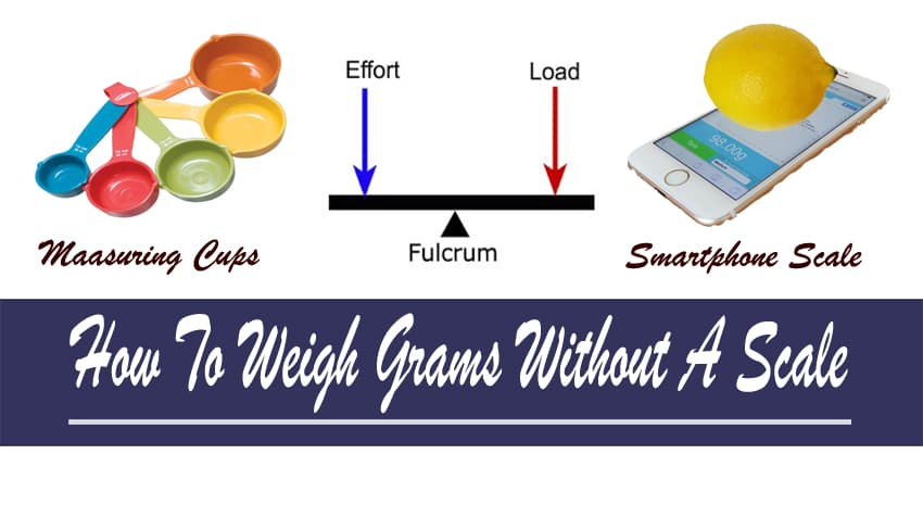 How To Weigh Grams Without A Scale